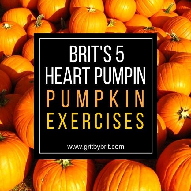 Brits Heart Pumpin Pumpkin Exercises